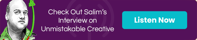 Check Out Salim's Interview on Unmistakable Creative