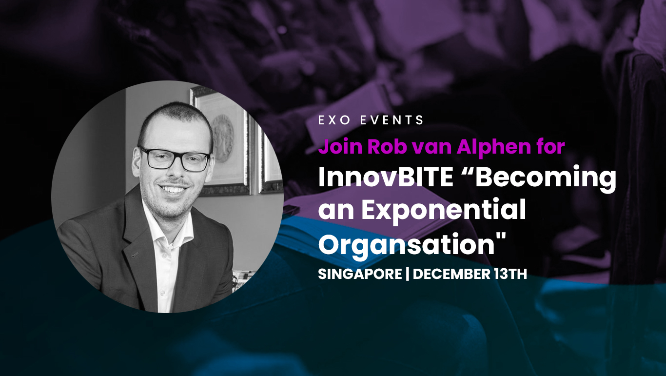 "Join Rob van Alphen for ""InnovBITE - Becoming an Exponential Organsation"""
