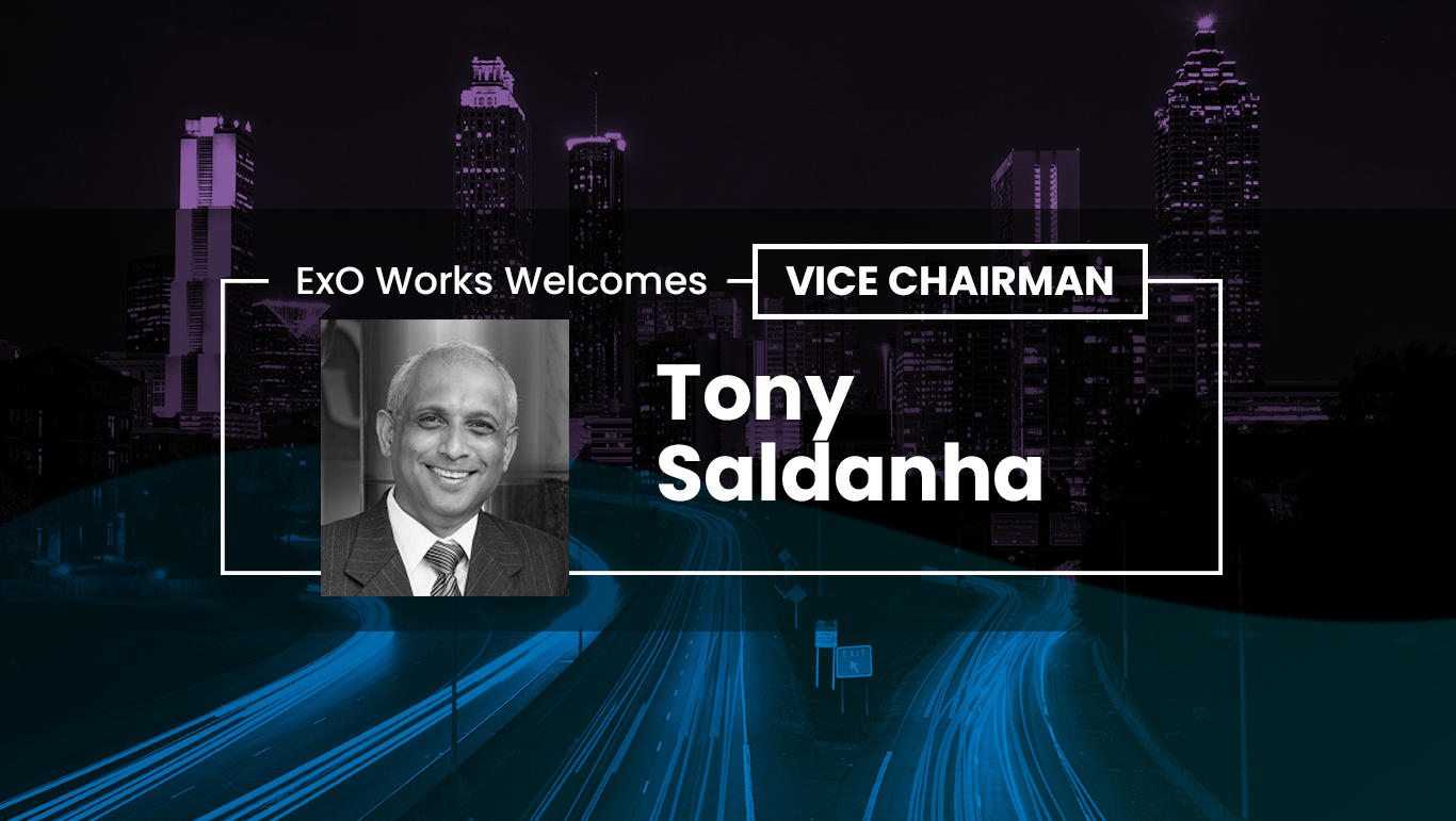 ExO Works Welcomes Tony Saldanha as Vice Chairman